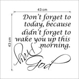 Don't forget to pray,God didn't forget to wake you up Christian wall sticker home decoration wall decals vinyl wallpaper