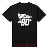 Back to the 80's Funny Retro T Shirts Fashion Personalized Custom Tshirts Men Funny Movie Print T-shirts Plus Size Tees