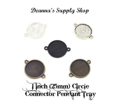 1 inch (25mm) Connector Circle Pendant Tray 5 Different Colors to Choose From