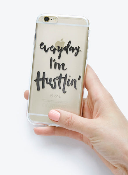 Everyday I'm Hustlin' - iPhone 6/6S Case