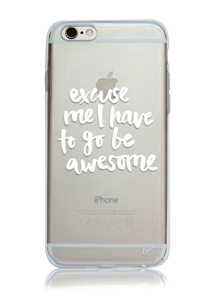 Go Be Awesome - iPhone 6/6S Case