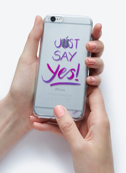 Just Say Yes - iPhone 6/6S Case
