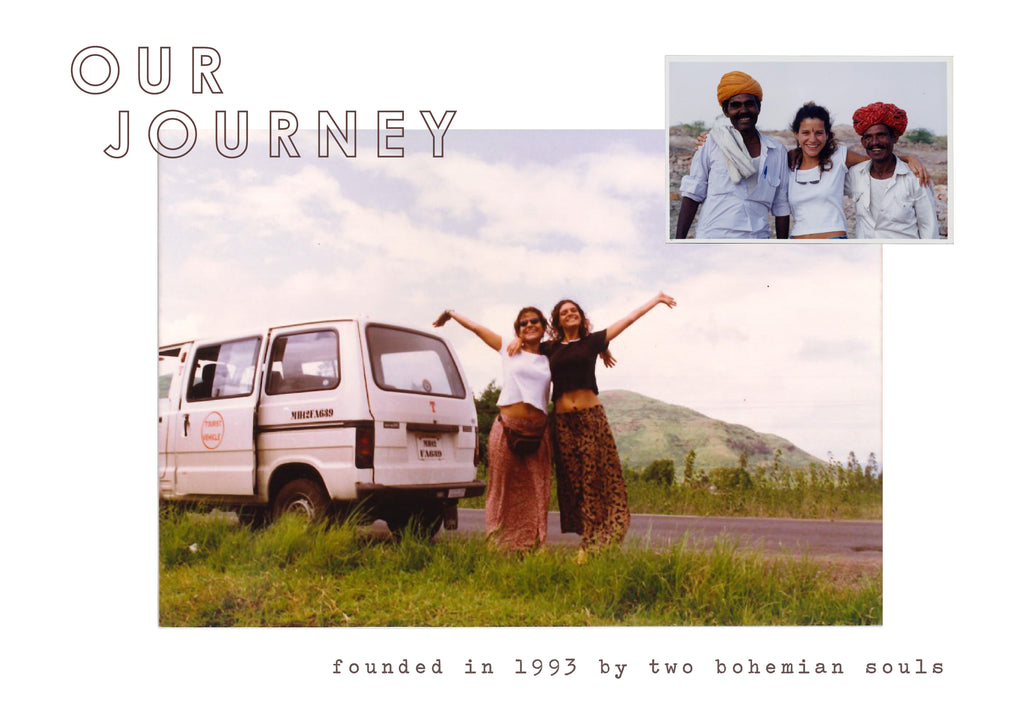 Our journey, founded in 1993 by two bohemian souls