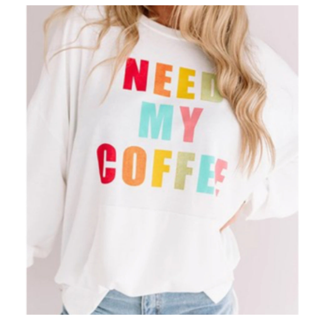 Need My Coffee pullover
