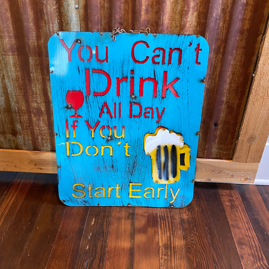 Metal-You Can't Drink All Day sign