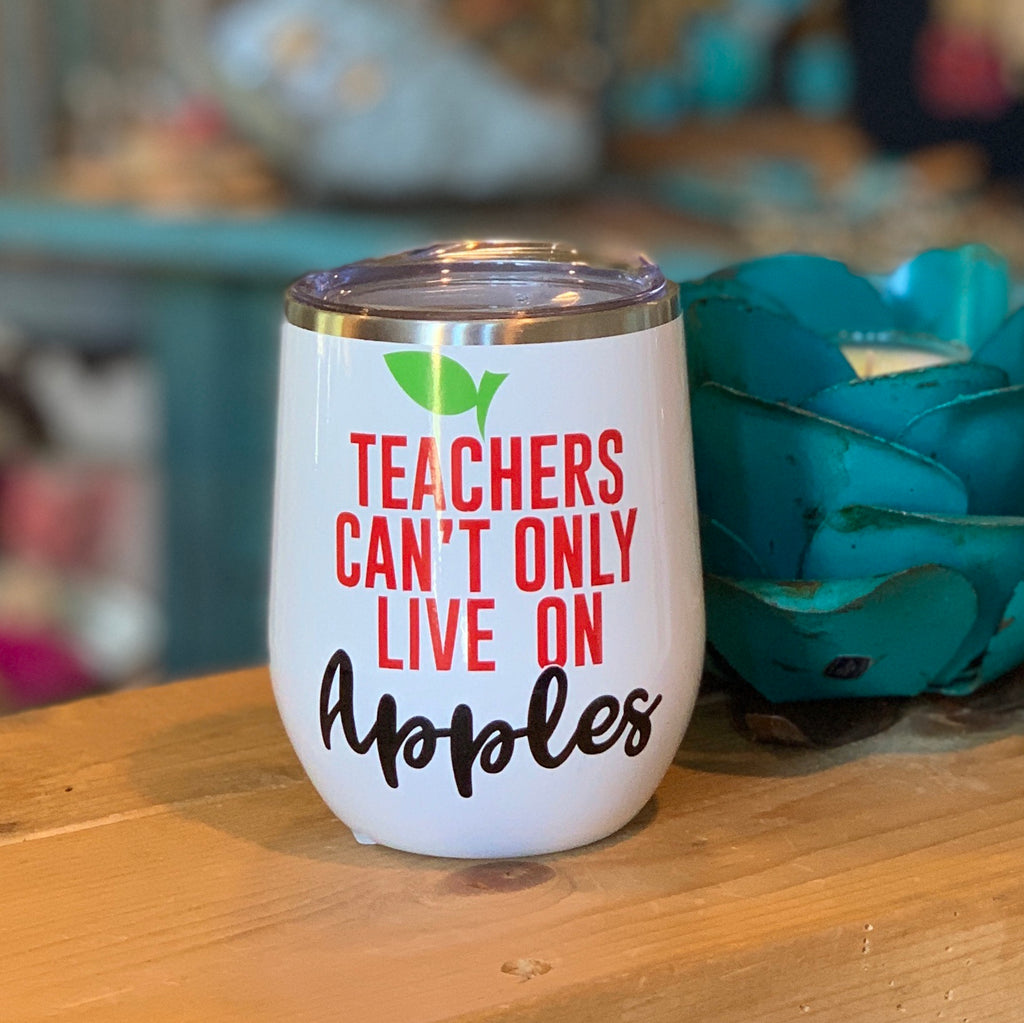 Teacher Can't Only Live on Apples tumbler