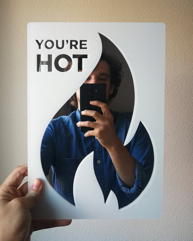 You're hot