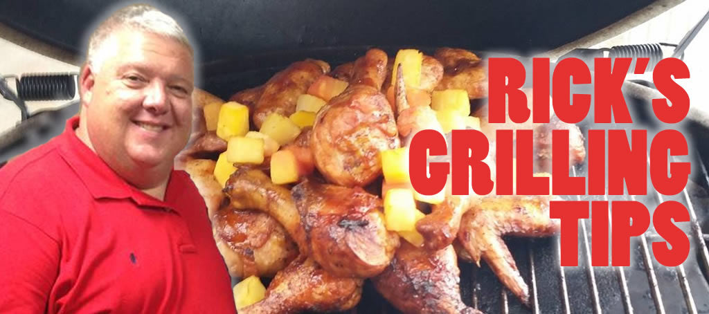 Rick's Grilling Tips and Recipes