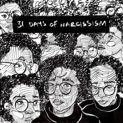 31 Days of Narcissism  **BP Zine Awards 2019 NOMINEE**
