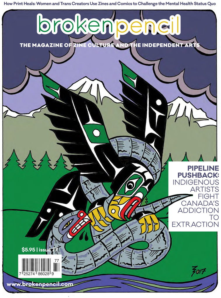 Issue 77: Pipeline Pushback - Indigenous Artists Battle Extraction Addiction