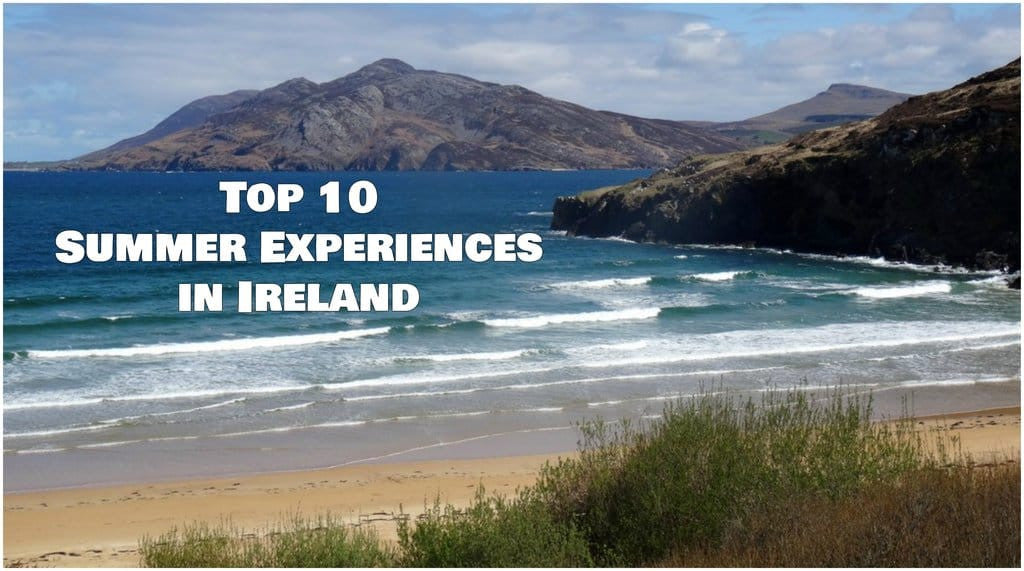 An Irish Summer: Top 10 Must-Have Experiences