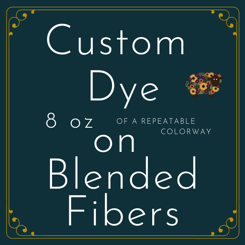 Custom Dye Work for 8 oz of Blended Fibers