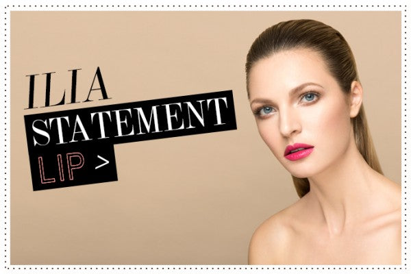 ILIA STATEMENT LIP