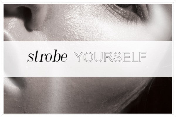 STROBE YOURSELF
