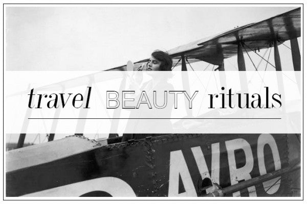 TRAVEL BEAUTY RITUALS