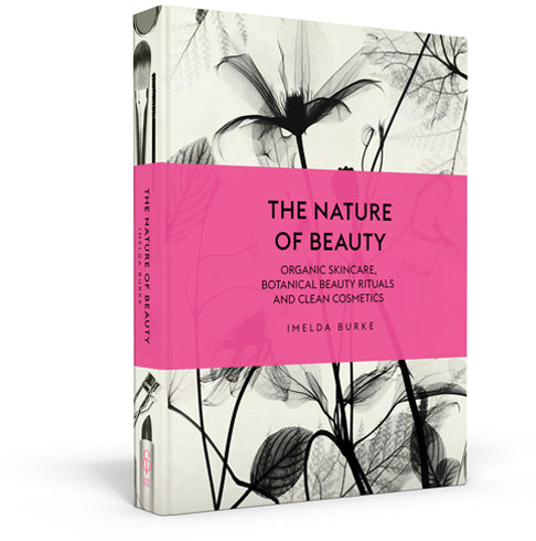 The Nature of Beauty by Imelda Burke Beauty Book