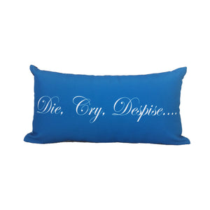 Die, Cry, Despise Pillow