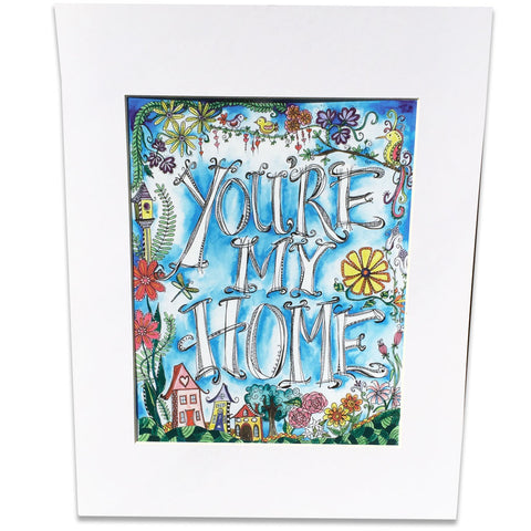 You're My Home Art Print