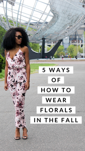 Five Ways To Wear Floral In The Fall