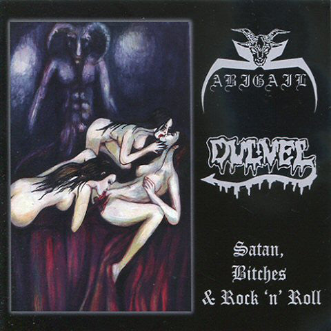 ABIGAIL / DULVEL - Satan, Bitches & Rock 'n' Roll SPLIT CD