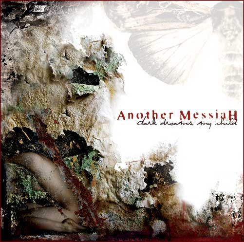 ANOTHER MESSIAH - Dark Dreams My Child CD