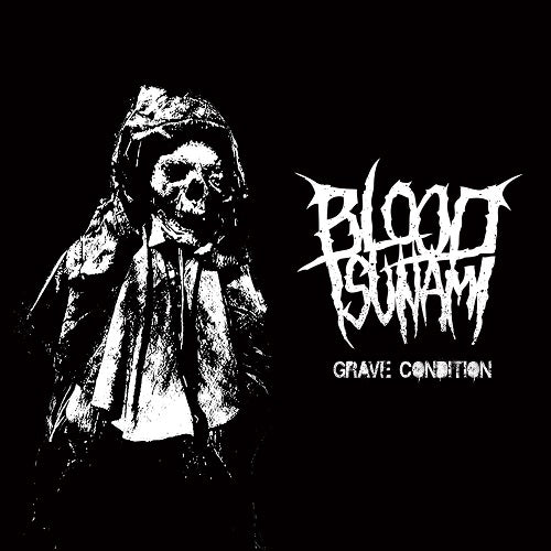 BLOOD TSUNAMI - Grave Condition LP