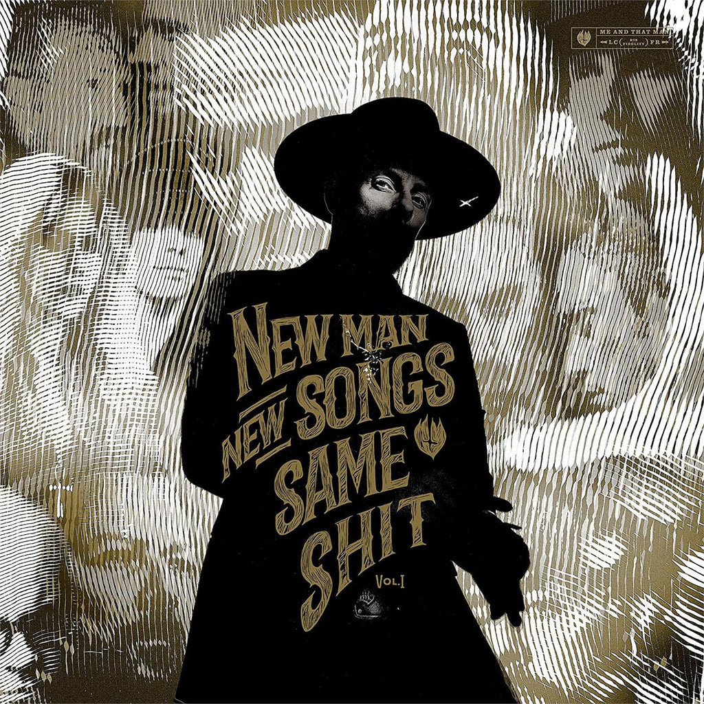 ME AND THAT MAN - New Man, New Songs, Same Shit, Vol. 1 LP (BLACK)