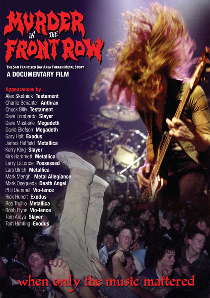 MURDER IN THE FRONT ROW: The San Francisco Bay Area Thrash Metal Story DVD (PRE-ORDER)