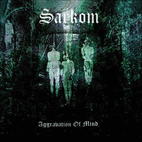 SARKOM - Aggravation Of Mind CD