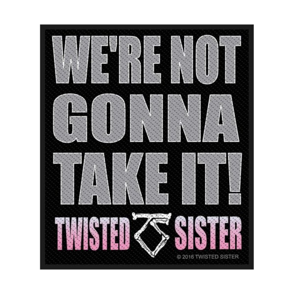 TWISTED SISTER - We're Not Gonna Take It PATCH