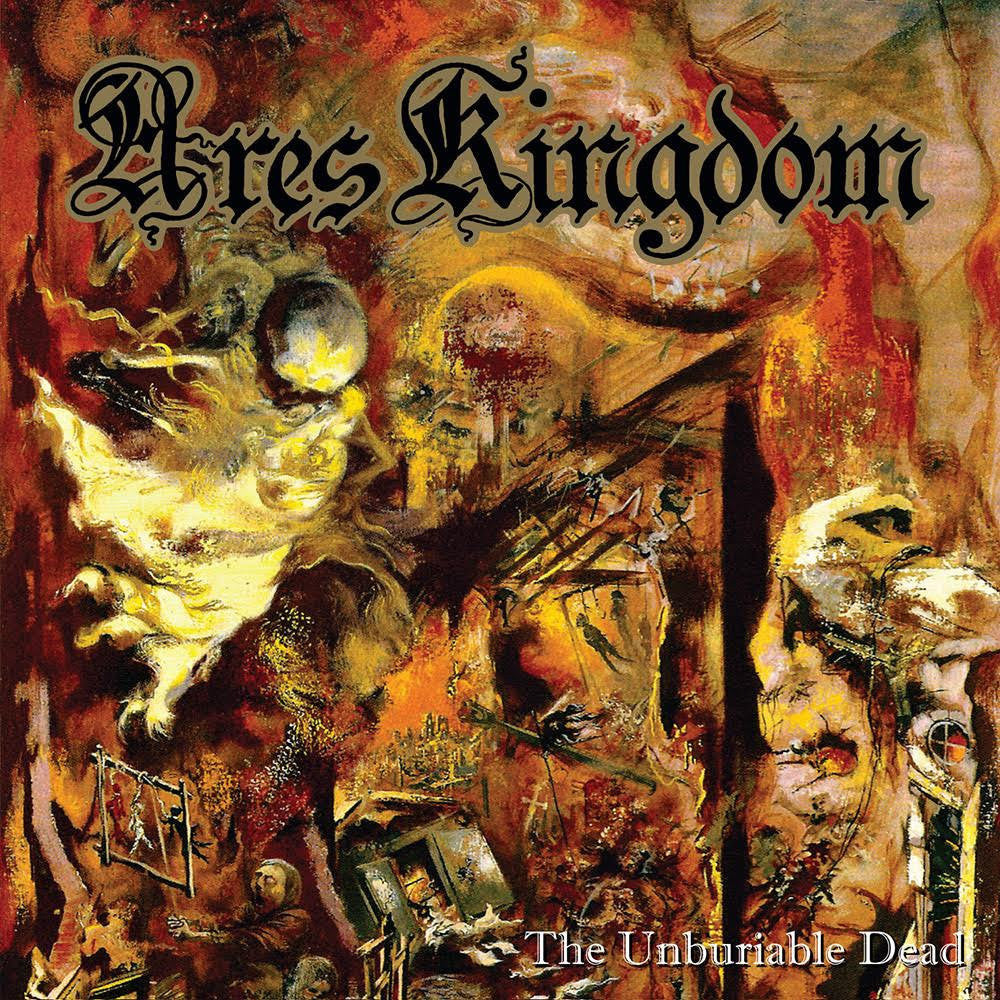 ARES KINGDOM - The Unburiable Dead CD