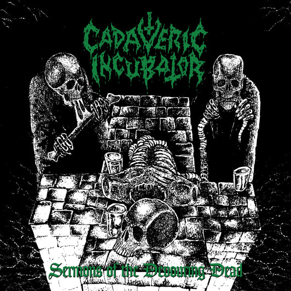 CADAVERIC INCUBATOR - Sermons Of The Devouring Dead LP
