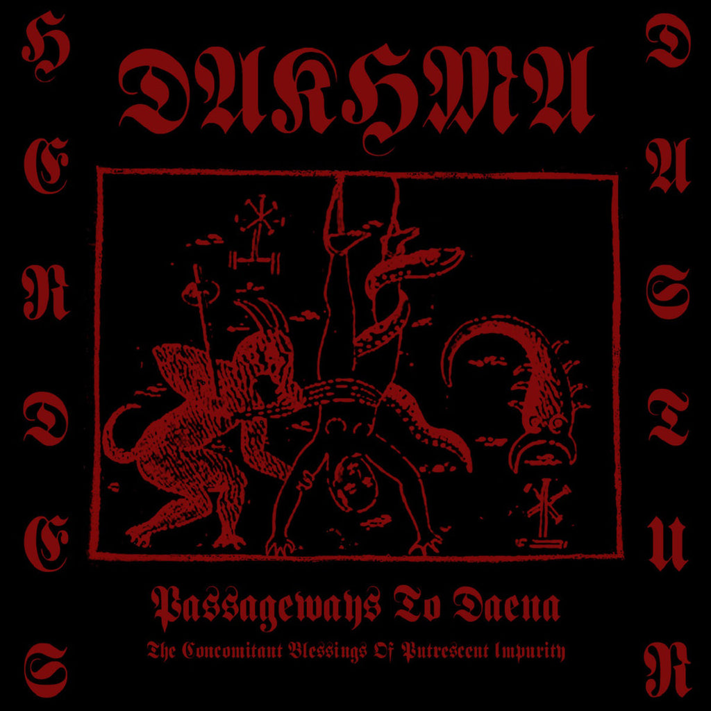 DAKHMA - Passageways to Daena (The Concomitant Blessings of Putrescent Impurity) CD