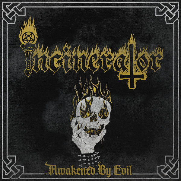 INCINERATOR - Awakened By Evil MLP