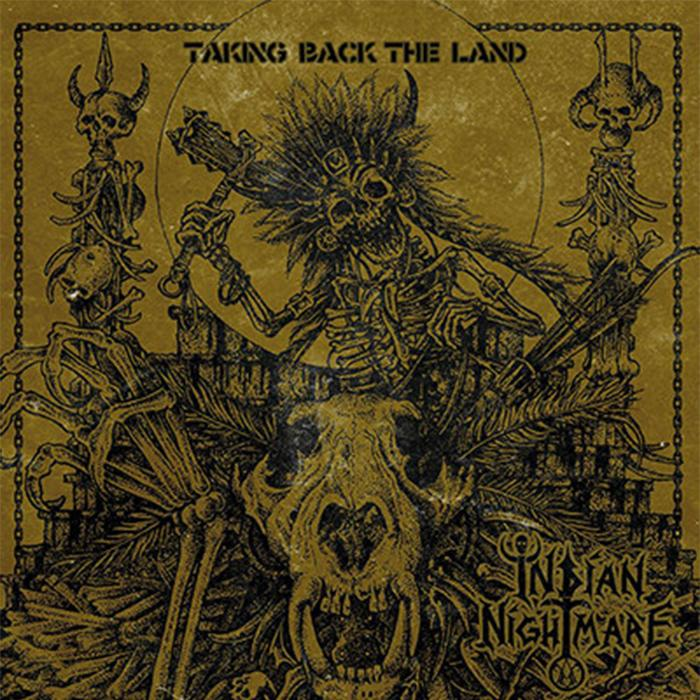 INDIAN NIGHTMARE – Taking Back the Land LP