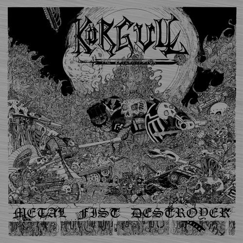 KÖRGULL THE EXTERMINATOR - Metal Fist Destroyer LP