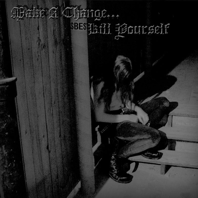 MAKE A CHANGE...KILL YOURSELF - Make A Change...Kill Yourself CD