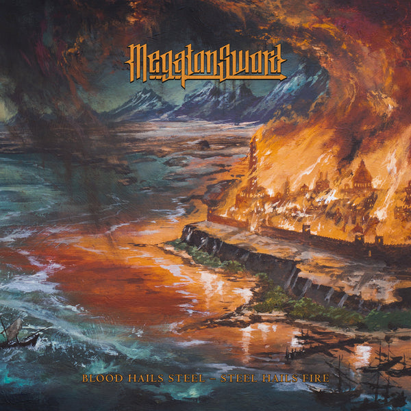 MEGATON SWORD - Blood Hails Steel – Steel Hails Fire LP