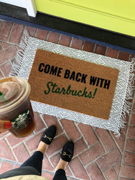 Come Back with Starbucks Custom Doormat - Nickel and Birch