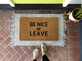 Be Nice Or Leave Funny Door Mat - Nickel and Birch