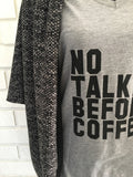 No Talkie Before Coffee in Heather Gray - Nickel and Birch