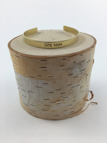 DOG MOM Stamped Brass Cuff - Nickel and Birch