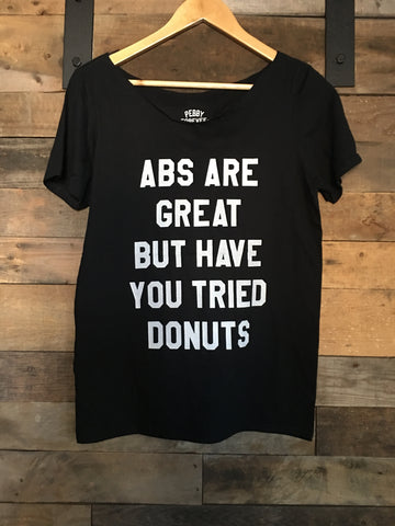 Abs Are Great But Have You Tried Donuts Tee - Nickel and Birch