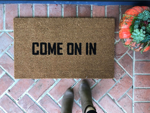 Come On In Funny Doormat - Nickel and Birch