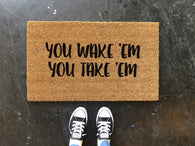 You Wake 'Em Doormat - Nickel and Birch