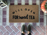 Will Open For Sweet Tea Doormat - Nickel and Birch