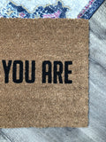 Come As You Are Doormat / Rude Doormat / Funny Doormat / Front Door Mat - Nickel and Birch