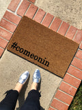 Hashtag #comeonin Doormat / Newlywed Doormat / Funny Doormat / Front Door Mat - Nickel and Birch