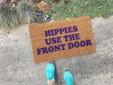 Hippies Use the Front Door Doormat - Nickel and Birch
