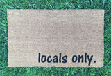 locals only. Welcome mat - Nickel and Birch